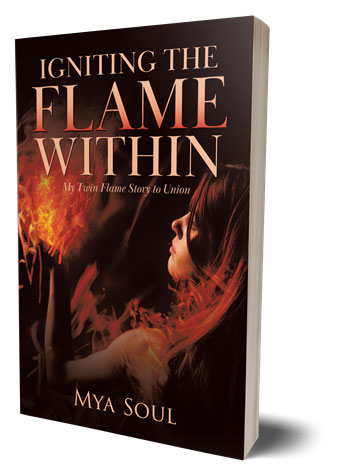 Igniting the Flame Within by Maya Soul